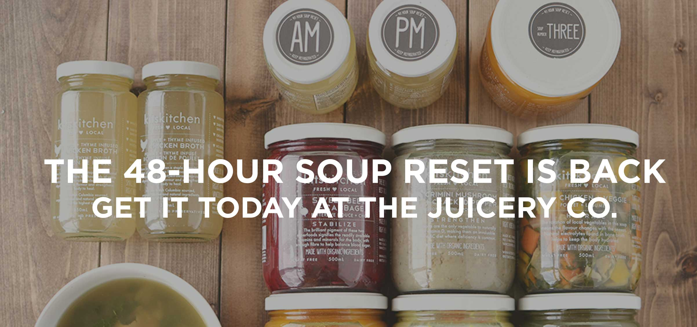kitskitchen 48 Hour Soup Reset Now Back at the Juicery Co